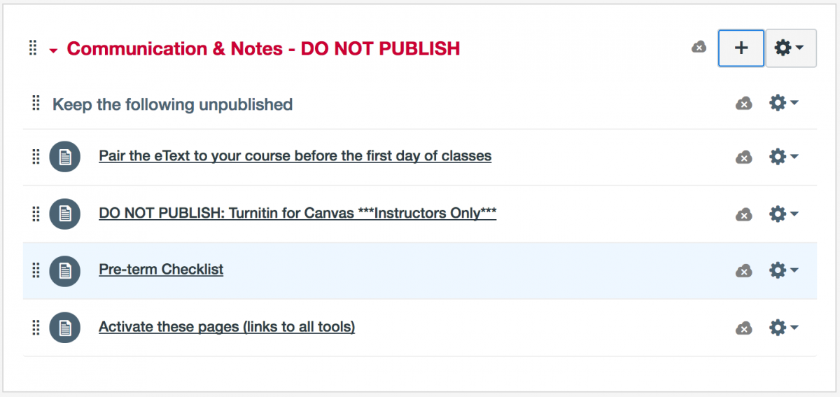 "Screen capture of a Canvas module, entitled, ""Communication and Notes - Do not Publish."" Items include Pair your eText to your course before the first day of classes, Do not publish: Turnitin for Canvas ***Instructors Only***, Preterm checklist, and Activate these pages (links to all tools)."