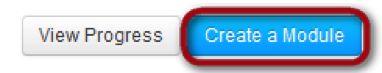 'view progress' and 'create a module' buttons with Create a module highlighted
